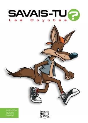 Savais-tu? - En couleurs 20 - Les Coyotes