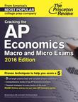 Cracking the AP Economics Macro & Micro Exams, 2016 Edition
