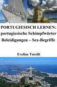 Portugiesisch lernen: portugiesische Schimpfwörter ? Beleidigungen ? Sex-Begriffe