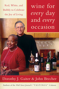 Wine for Every Day and Every Occasion: Living Well With Wine