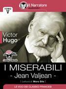 I Miserabili - Tomo V - Jean Valjean (Audio-eBook)