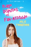 Plage, Disputes et Fan-Attitude