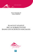 Place et statut de la subjectivité dans les sciences sociales