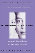 A Woman Like That: Lesbian And Bisexual Writers Tell Their