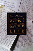 Writing for Your Life: Discovering the Story of Your Life's Jou
