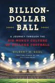 Billion-Dollar Ball: A Journey Through the Big-Money Culture of College Football