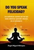 Do you speak felicidad