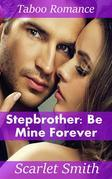 Stepbrother: Be Mine Forever