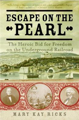 Escape on the Pearl: Passage to Freedom from Washington, D.C.