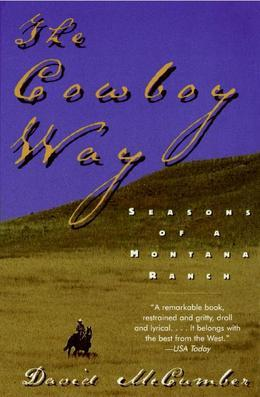 The Cowboy Way: Seasons Of A Montana Ranch