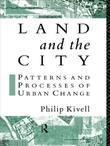 Land and the City: Patterns and Processes of Urban Change