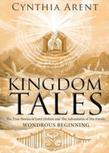 Kingdom Tales: The True Stories of Lord Elohim and The Adventures of His Family: Wondrous Beginning