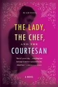The Lady, the Chef, and the Courtesan