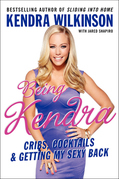 Being Kendra: Cribs, Cocktails, and Getting My Sexy Back
