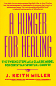 A Hunger for Healing: The Twelve Steps as a Classic Model for Christian Spiritual Growth