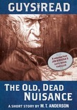 Guys Read: The Old, Dead Nuisance