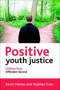Positive youth justice: Children first, offenders second