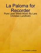 La Paloma for Recorder - Pure Lead Sheet Music By Lars Christian Lundholm