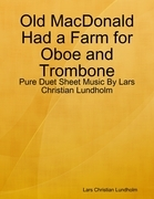 Old MacDonald Had a Farm for Oboe and Trombone - Pure Duet Sheet Music By Lars Christian Lundholm