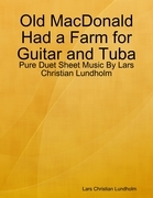 Old MacDonald Had a Farm for Guitar and Tuba - Pure Duet Sheet Music By Lars Christian Lundholm