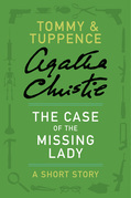 The Case of the Missing Lady: A Tommy &amp; Tuppence Adventure