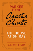The House at Shiraz: A Parker Pyne Story