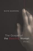The Gospel of the Bleeding Woman: Poems