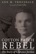 Cotton Patch Rebel: The Story of Clarence Jordan