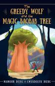 THE GREEDY WOLF AND THE MAGIC BAOBAB TREE