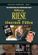"""""""Die Vernichtung der europäischen Juden"""": Hilbergs Riese auf tönernen Füßen"""