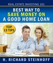 Real Estate Investing 101: Best Way to Save Money on a Good Home Loan, Top 13 Tips