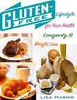 Gluten Free Lifestyle for Your Health Longevity & Weight Loss
