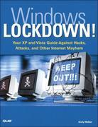 Windows Lockdown!: Your XP and Vista Guide Against Hacks, Attacks, and Other Internet Mayhem (Adobe Reader)
