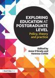 Exploring Education at Postgraduate Level: Policy, theory and practice