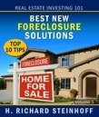 Real Estate Investing 101: Best New Foreclosure Solutions, Top 10 Tips