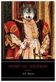 Henry VIII: Wolfman: A Novel