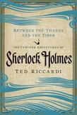 Between the Thames and the Tiber: The Further Adventures of Sherlock Holmes