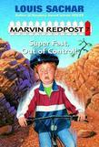 Marvin Redpost#7: Super Fast, Out of Control