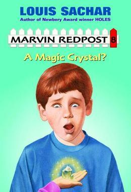 Marvin Redpost#8: A Magic Crystal
