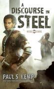 A Discourse in Steel: An Egil & Nix Novel