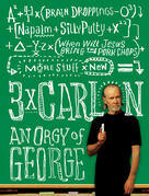 3 x Carlin: An Orgy of George including Brain Droppings, Napalm and Silly Putty, and When Will Jesus Bring the Pork Chops?