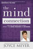 La conexión de la mente: Cómo los pensamientos que usted elige afectan su estado de ánimo, su comportamiento y sus decisiones