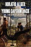 Young Captain Jack; Or, The Son of a Soldier