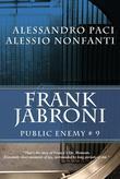 Frank Jabroni: Public Enemy # 9