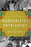 Modernizing Patriarchy: The Politics of Women's Rights in Morocco