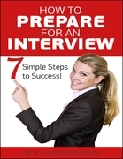 How to Prepare for an Interview - 7 Simple Steps to Success