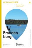 Brandenburg Ausflugsführer: Brandenburg so gesehen.