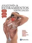 Anatomía & 100 Estiramientos esenciales