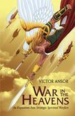 War In The Heavens: An Exposition Into Strategic Spiritual Warfare