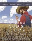 Telling God's Story, Year Two: The Kingdom of Heaven: Student Guide & Activity Pages (Telling God's Story)